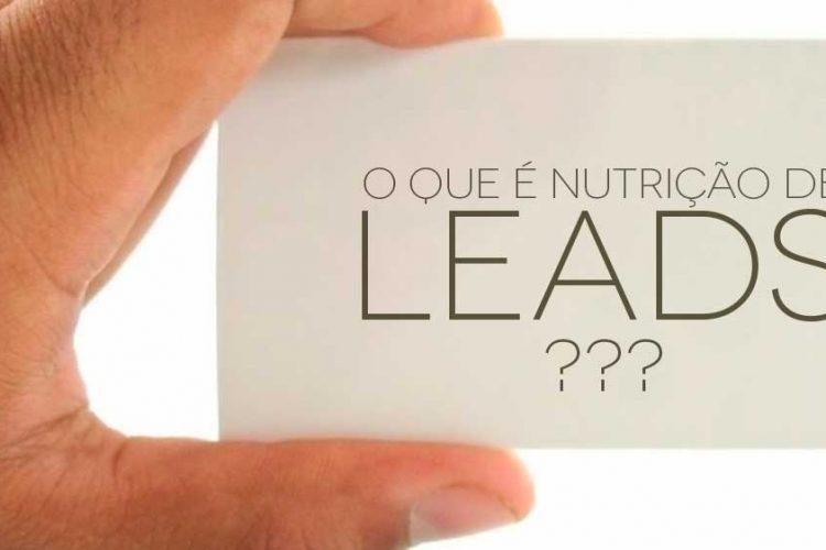 Nutrição de leads: o que é e como fazer?